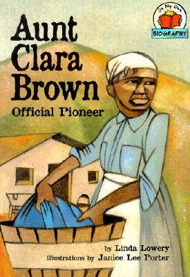 Aunt Clara Brown By Lowery, Linda/ Porter, Janice Lee (ILT)