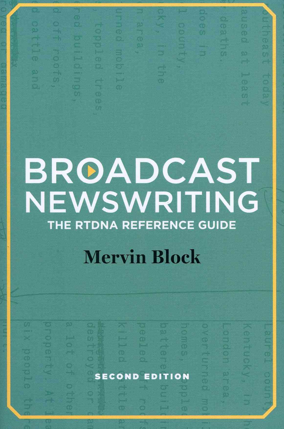 Broadcast Newswriting By Block, Mervin
